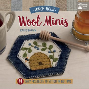 Lunch-Hour Wool Minis, Kathy Brown
