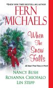 When the Snow Falls, Nancy Bush, Fern Michaels, Lin Stepp, Rosanna Chiofalo