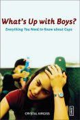 What's Up with Boys?, Crystal Kirgiss