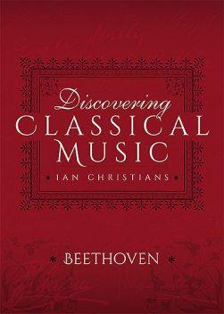 Discovering Classical Music: Beethoven, Ian Christians, Sir Charles Groves CBE