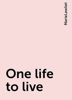 One life to live, MarieLawliet