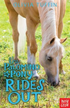 The Palomino Pony Rides Out, Olivia Tuffin