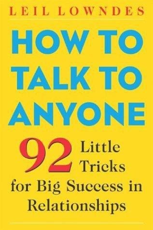 How to Talk to Anyone: 92 Little Tricks for Big Success in Relationships, Janine Driver