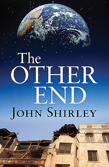 The Other End, John Shirley