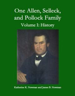 One Allen, Selleck, and Pollock Family, Volume I: History, James Newman, Katherine K. Newman