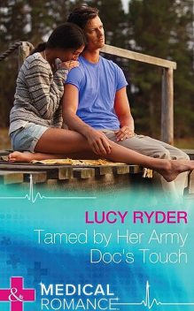 Tamed By Her Army Doc's Touch, Lucy Ryder