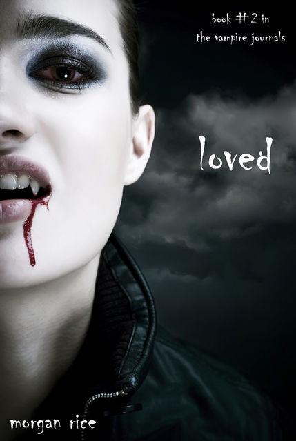Loved (Book #2 in the Vampire Journals), Morgan Rice