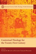 Contextual Theology for the Twenty-First Century, Stephen B. Bevans