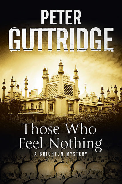 Those Who Feel Nothing, Peter Guttridge, Peter Guttridge