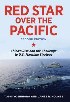Red Star over the Pacific, Revised Edition, James Holmes, Toshi Yoshihara