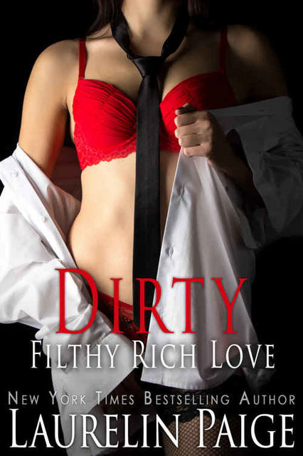 Dirty Filthy Rich Love (Dirty Duet #2), Laurelin Paige