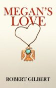 Megan's Love, Robert Gilbert