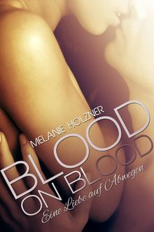 Blood on Blood, Melanie Holzner