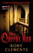 The Queen's man, Rory Clements