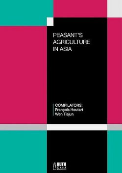 Peasant's agriculture in Asia, Francois Houtart y Wen Tiejun