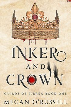 Inker and Crown, Megan O'Russell