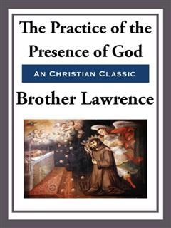 The Practice and Presence of God, Brother Lawrence