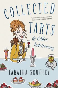 Collected Tarts and Other Indelicacies, Tabatha Southey