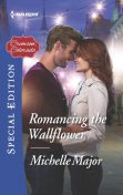 Romancing the Wallflower, Michelle Major
