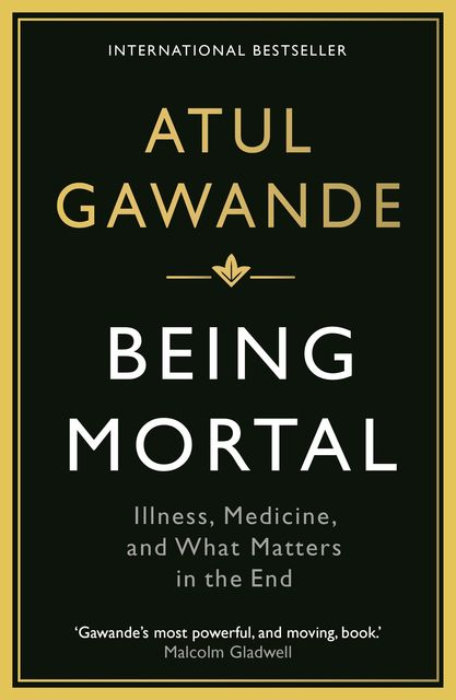 Being Mortal, Atul Gawande