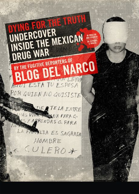 Dying for the Truth, Blog del Narco