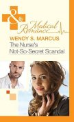 The Nurse's Not-So-Secret Scandal, Wendy S. Marcus