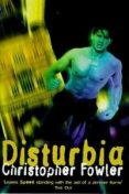 Disturbia, Christopher Fowler