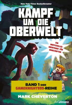 Kampf um die Oberwelt: Band 1 der Gameknight999-Serie, Mark Cheverton