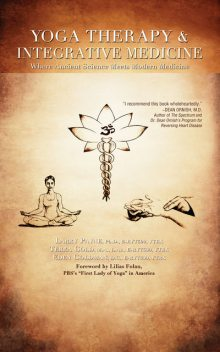Yoga Therapy & Integrative Medicine, Larry Payne, Eden Goldman, Terra Gold