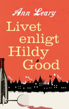 Livet enligt Hildy Good, Ann Leary