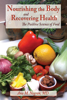 Nourishing the Body and Recovering Health, Ana M. Negrón