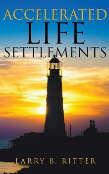 Accelerated Life Settlements, LARRY B. RITTER