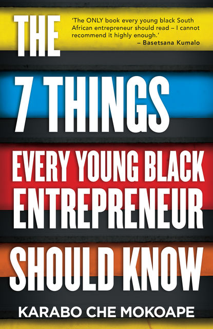The 7 Things Every Young Black Entrepreneur Should Know, Karabo Che Mokoape