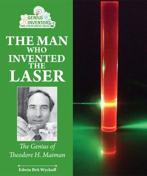 The Man Who Invented the Laser, Edwin Brit Wyckoff