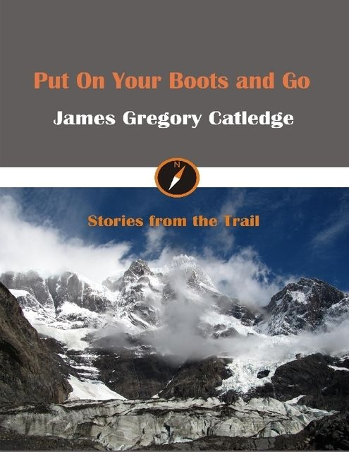 Put On Your Boots and Go, James Gregory Catledge