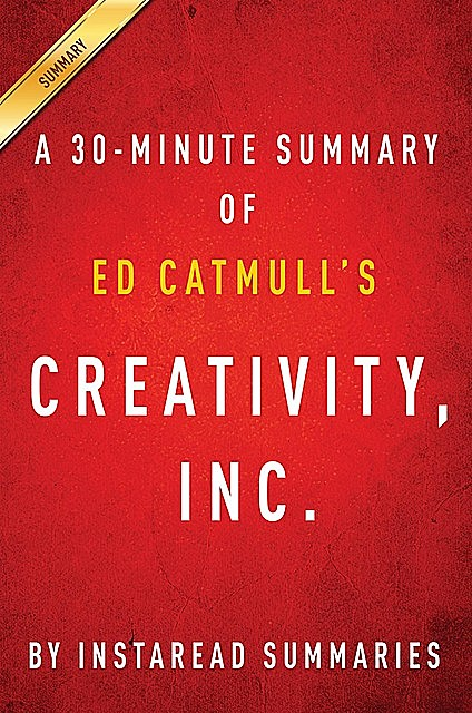 Summary of Creativity, Inc, Instaread Summaries