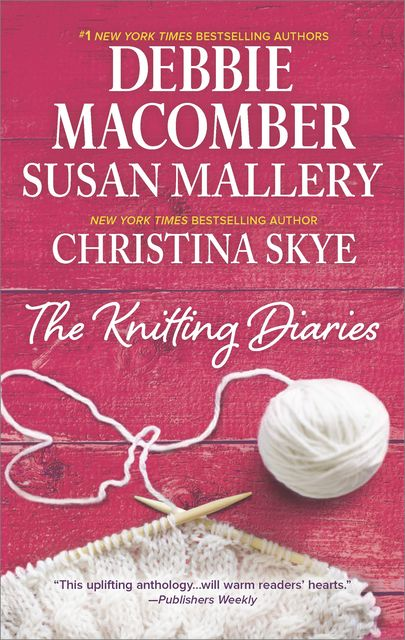 The Knitting Diaries, Debbie Macomber, Susan Mallery, Christina Skye