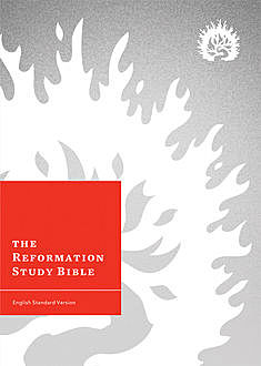 The Reformation Study Bible, R.C.Sproul