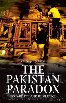 The Pakistan Paradox: Instability and Resilience (The Ceri Series in Comparative Politics and International Studies), Christophe Jaffrelot