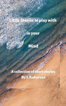 Little Stories to Play With in Your Mind, Kukuruza Judy