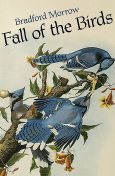 Fall of the Birds, Bradford Morrow
