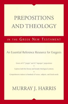 Prepositions and Theology in the Greek New Testament, Murray Harris
