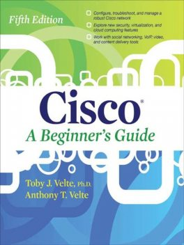 Cisco®: A Beginner's Guide, Fifth Edition, Anthony, Toby J., Velte