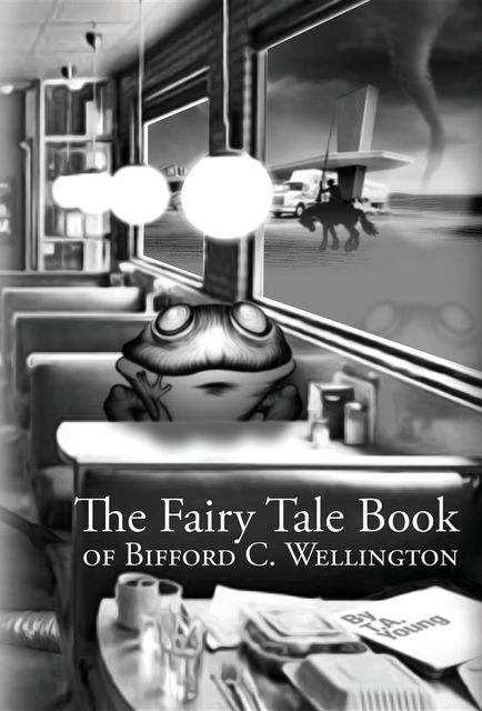 The Fairy Tale Book of Bifford C. Wellington, T.A. Young