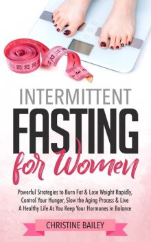 Intermittent Fasting For Women, Christine Bailey