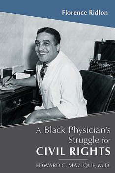 A Black Physician's Struggle for Civil Rights, Florence Ridlon