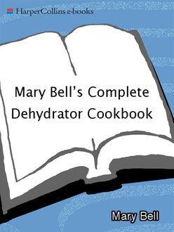 Mary Bell's Comp Dehydrator Cookbook, Mary Bell, Evie Righter