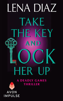 Take the Key and Lock Her Up, Lena Diaz