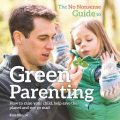 The No-Nonsense Guide to Green Parenting, Nikki Duffy, Kate Blincoe