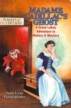 Madame Cadillac's Ghost, Janie Lynn Panagopoulos